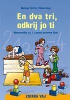 EN DVA TRI, ODKRIJ JO TI, 3. del, zbirka vaj za matematiko v 1. razredu osnovne šole