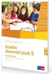 GRADIM SLOVENSKI JEZIK 5, delovni zvezek za slovenščino v 5. razredu osnovne šole