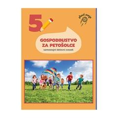 GOSPODINJSTVO ZA PETOŠOLCE, samostojni delovni zvezek za gospodinjstvo v 5. razredu osnovne šole