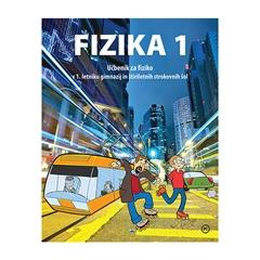 FIZIKA 1, učbenik za fiziko v 1. letniku gimnazij in štiriletnih strokovnih šolah